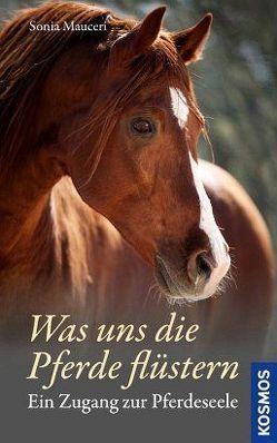 Was uns die Pferde flüstern von Mauceri,  Sonia