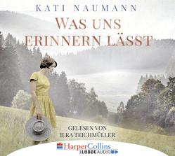 Was uns erinnern lässt von Naumann,  Kati, Teichmüller,  Ilka