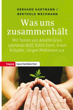Was uns zusammenhält von Hartmann,  Gerhard, Weckmann,  Berthold