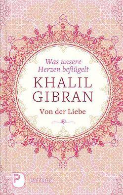 Was unsere Herzen beflügelt von Bauder,  Annina, Gibran,  Khalil
