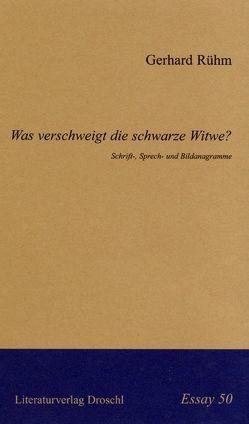 Was verschweigt die schwarze Witwe? von Rühm,  Gerhard
