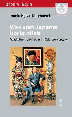 Was vom Japaner übrig blieb von Hijiya-Kirschnereit,  Irmela