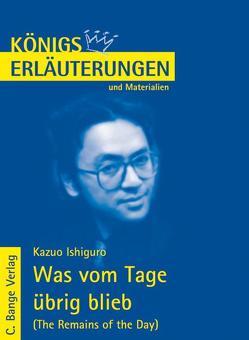 Was vom Tag übrig blieb – The Remains of the Day von Kazuo Ishiguro. Textanalyse und Interpretation. von Herforth,  Maria F, Ishiguro,  Kazuo