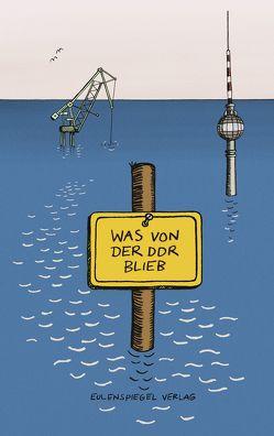 Was von der DDR blieb von Kleiner,  Franziska