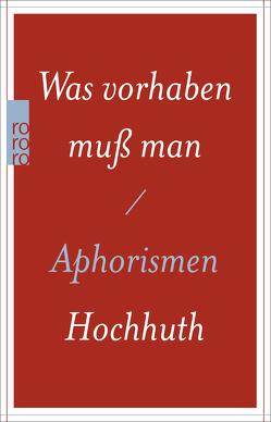 Was vorhaben muß man von Hochhuth,  Rolf, Ranke-Heinemann,  Uta