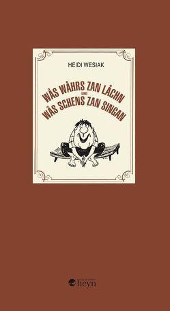 Wås wåhrs zan låchn und Wås schens zan singan von Kuess,  Ursula, Russegger,  Arno, Wesiak,  Adelheid