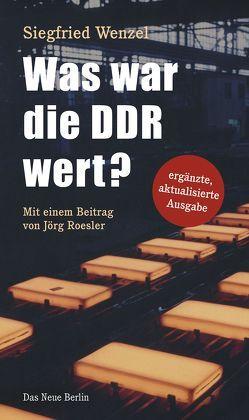 Was war die DDR wert? von Roesler,  Jörg, Wenzel,  Siegfried