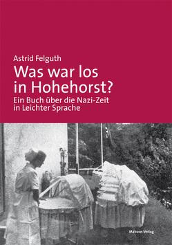 Was war los in Hohehorst? von Felguth,  Astrid