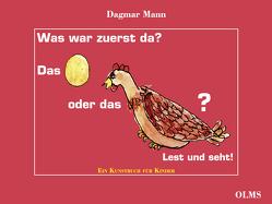 Was war zuerst da? Das Ei oder das Huhn? von Mann,  Dagmar