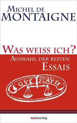 Was weiss ich? von Bossier,  Ulrich,  Dr. phil., Montaigne,  Michel de