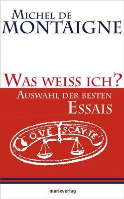 Was weiss ich? von Bossier,  Ulrich, Montaigne,  Michel de