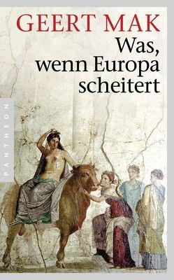 Was, wenn Europa scheitert von Mak,  Geert, Seferens,  Gregor