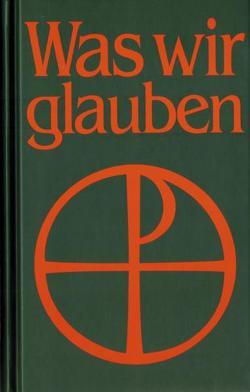 Was wir glauben von Luther,  Martin, Räcke,  Horst, Schwan,  Henry