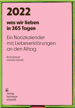 was wir lieben: in 365 Tagen von Spinelli,  Daniela, Spreuer,  Birte