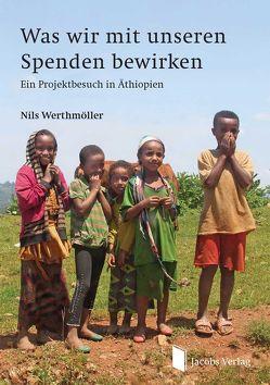 Was wir mit unseren Spenden bewirken von Nils,  Werthmöller