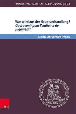 Was wird aus der Hauptverhandlung? Quel avenir pour l'audience de jugement? von Leblois-Happe,  Jocelyne, Stuckenberg,  Carl-Friedrich