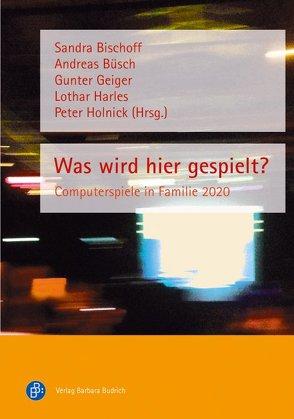 Was wird hier gespielt? von Bischoff,  Sandra, Büsch,  Andreas, Geiger,  Gunter, Harles,  Lothar, Holnick,  Peter