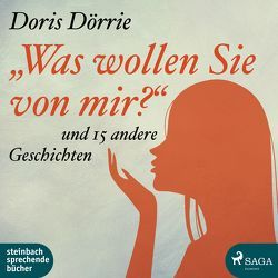 """""""Was wollen Sie von mir?"""" von Dörrie,  Doris"""