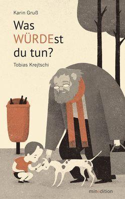 Was WÜRDEst du tun? von Gruß,  Karin, Krejtschi,  Tobias