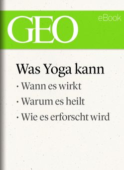 Was Yoga kann (GEO eBook)