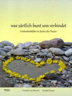 was zärtlich bunt uns verbindet von Knaus,  Gundula, Scharrel van,  Friedrich