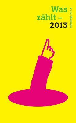 Was zählt – 2013 von Achermann,  Simone, Folkers,  Gerd, Sigrist,  Stephan, Varnholt,  Burkhard, Wannaz,  Michèle