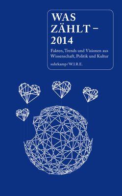 Was zählt – 2014 von Achermann,  Simone, Folkers,  Gerd, Sigrist,  Stephan, Varnholt,  Burkhard, Wannaz,  Michèle