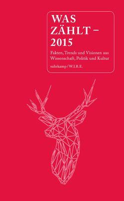 Was zählt – 2015 von Achermann,  Simone, Folkers,  Gerd, Sigrist,  Stephan, Varnholt,  Burkhard, Wannaz,  Michèle