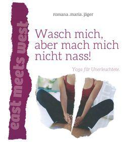 Wasch mich, aber mach mich nicht nass! von Breitenseher,  M., Jäger,  Romana Maria, Schachner,  M