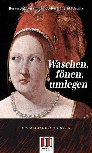 Waschen, föhnen, umlegen von Coelen,  Ina, Schmitz,  Ingrid