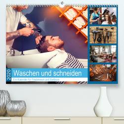 Waschen und Schneiden. Ein Kalender für Frisörinnen und Barbiere (Premium, hochwertiger DIN A2 Wandkalender 2020, Kunstdruck in Hochglanz) von Lehmann (Hrsg.),  Steffani