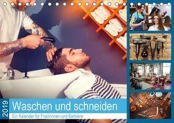Waschen und Schneiden. Ein Kalender für Frisörinnen und Barbiere (Tischkalender 2019 DIN A5 quer) von Lehmann (Hrsg.),  Steffani