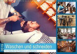 Waschen und Schneiden. Ein Kalender für Frisörinnen und Barbiere (Wandkalender 2019 DIN A3 quer) von Lehmann (Hrsg.),  Steffani