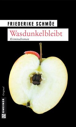 Wasdunkelbleibt von Schmöe,  Friederike