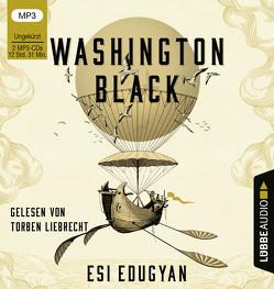 Washington Black von Edugyan,  Esi, Liebrecht,  Torben