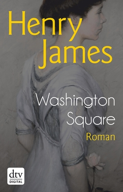 Washington Square von James,  Henry, Nicol,  Karl Ludwig