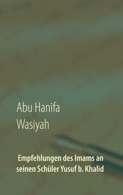 Wasiyah von Hanifa,  Abu