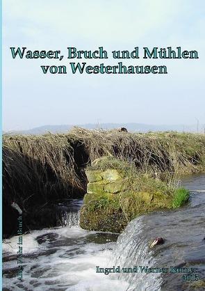 Wasser, Bruch und Mühlen von Westerhausen von Körner,  W.