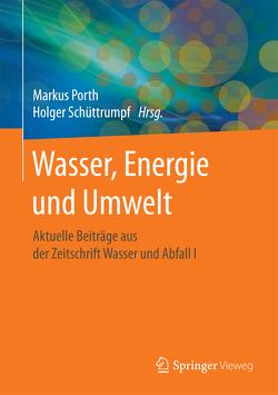 Wasser, Energie und Umwelt von Porth,  Markus, Schüttrumpf,  Holger