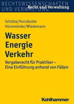 Wasser Energie Verkehr von Horstkotte,  Michael, Hünemörder,  Olaf, Schütte,  Dieter B., Wiedemann,  Jörg
