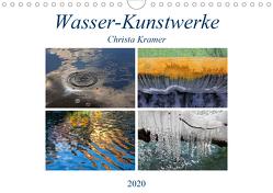 Wasser-Kunstwerke (Wandkalender 2020 DIN A4 quer) von Kramer,  Christa