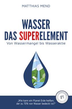 Wasser von Mend,  Matthias