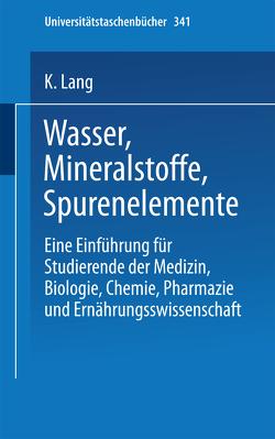 Wasser, Mineralstoffe, Spurenelemente von Lang,  K.