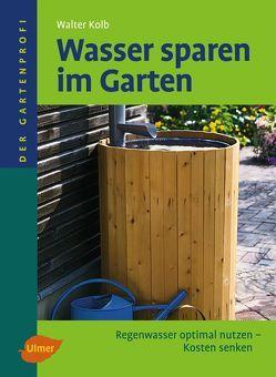 Wasser sparen im Garten von Kolb,  Walter