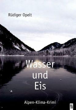 Wasser und Eis von Opelt,  Rüdiger
