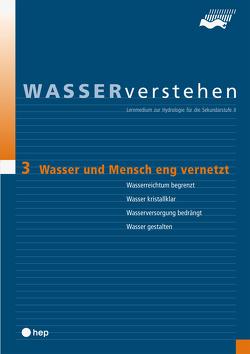 Wasser und Mensch eng vernetzt – Wasser verstehen Modul 3 von Hydrologischer Atlas der Schweiz, Probst,  Matthias