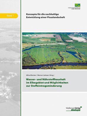 Wasser- und Nährstoffhaushalt im Elbegebiet und Möglichkeiten zur Stoffeintragsminderung von Becker,  Alfred, Lahmer,  Werner