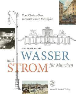 Wasser und Strom für München von Rotter,  Alexander