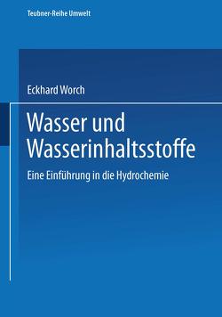 Wasser und Wasserinhaltsstoffe von Worch,  Eckhard