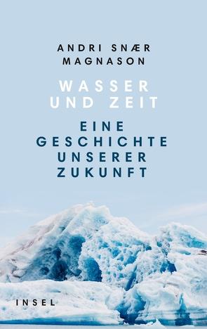 Wasser und Zeit von Flecken,  Tina, Magnason,  Andri Snær